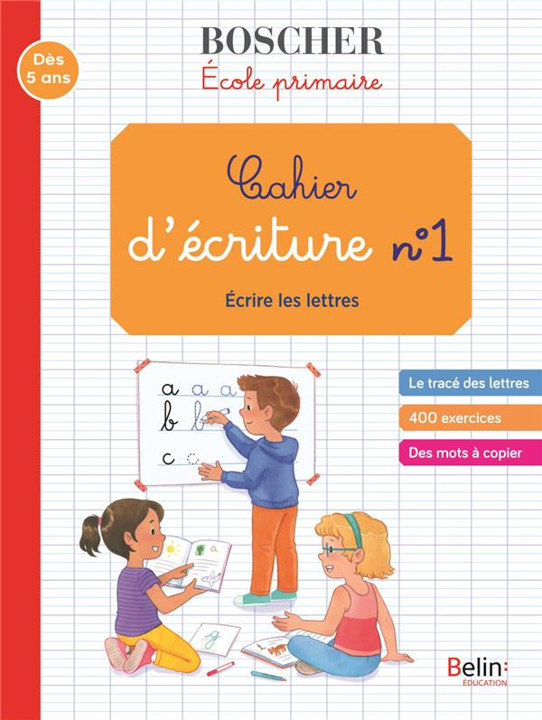 LES CAHIERS BOSCHER  -  CAHIER D'ECRITURE T.1  -  ECRIRE LES LETTRES