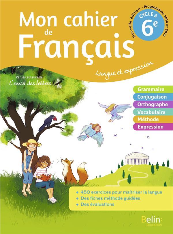 RANDANNE/CLERY - MON CAHIER DE FRANCAIS 6EME  -  CAHIER ELEVE (EDITION 2020)