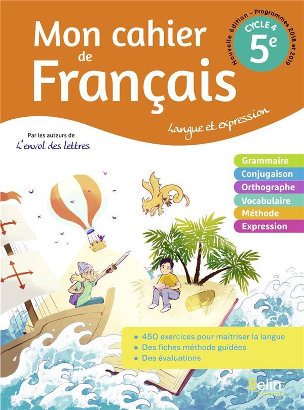 MON CAHIER DE FRANCAIS 5EME  -  CAHIER ELEVE (EDITION 2020)