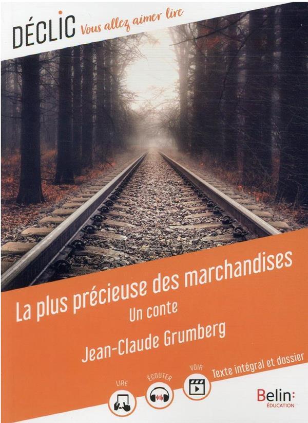 LA PLUS PRECIEUSE DES MARCHANDISES : UN CONTE MANOUGUIAN/GRUMBERG BELIN