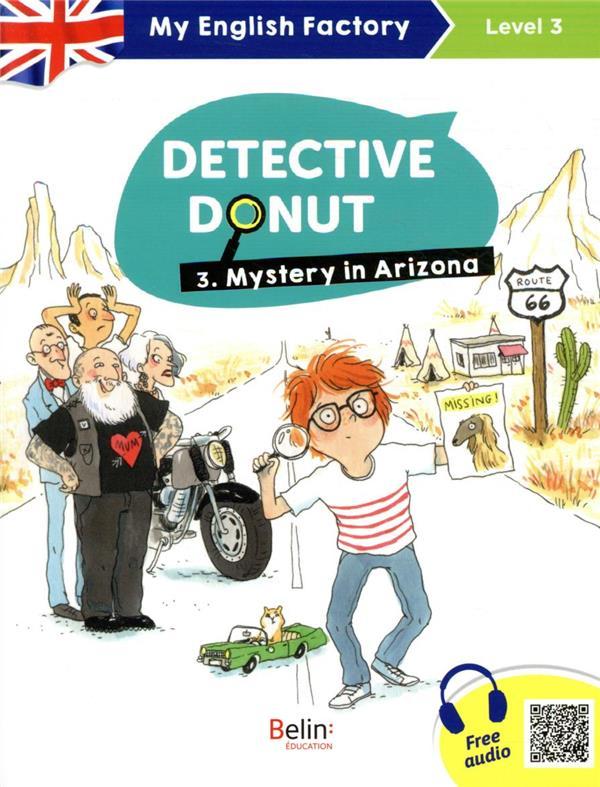 MY ENGLISH FACTORY - DETECTIVE DONUT 3. MYSTERY IN ARIZONA (LEVEL 3)
