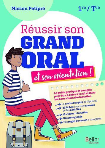 REUSSIR SON GRAND ORAL ET SON ORIENTATION  - 1ERE TERMINALE