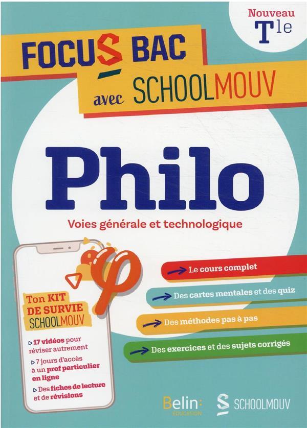 FOCUS BAC PHILOSOPHIE VOIES GENERALE ET TECHNOLOGIQUE - DECROCHE TON BAC AVEC SCHOOLMOUV
