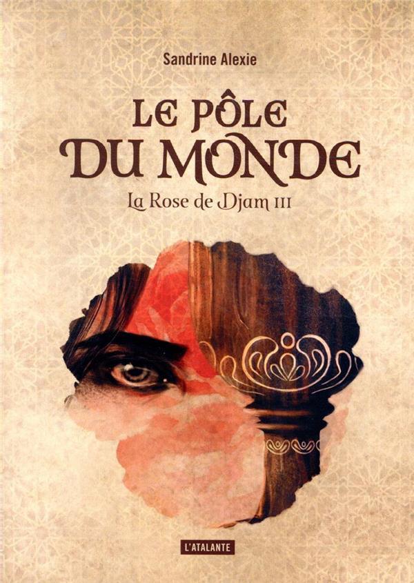 LA ROSE DE DJAM T.3  -  LE POLE DU MONDE