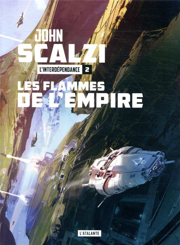 L'INTERDEPENDANCE T.2  -  LES FLAMMES DE L'EMPIRE SCALZI, JOHN ATALANTE