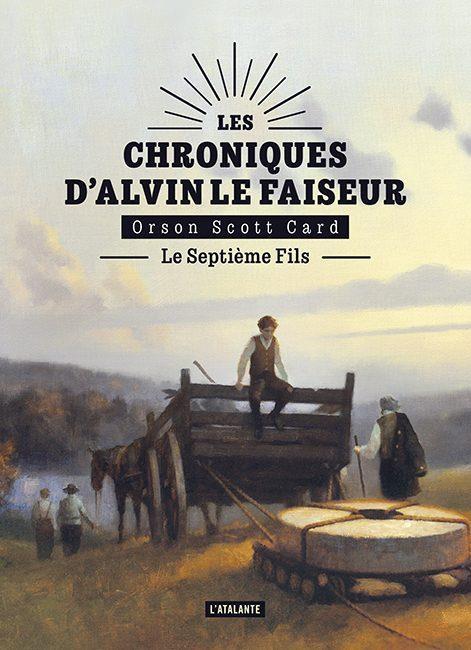 LES CHRONIQUES D'ALVIN LE FAISEUR T.1  -  LE SEPTIEME FILS CARS, ORSON SCOTT ATALANTE