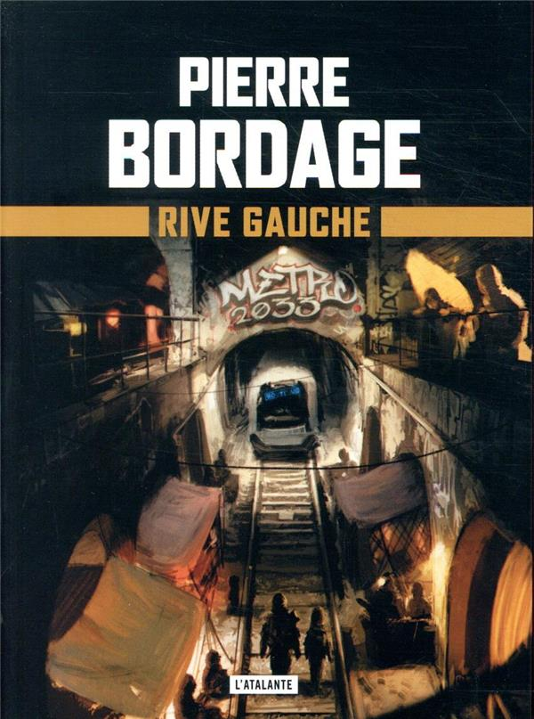 METRO PARIS 2033 T.1  -  RIVE GAUCHE BORDAGE, PIERRE ATALANTE