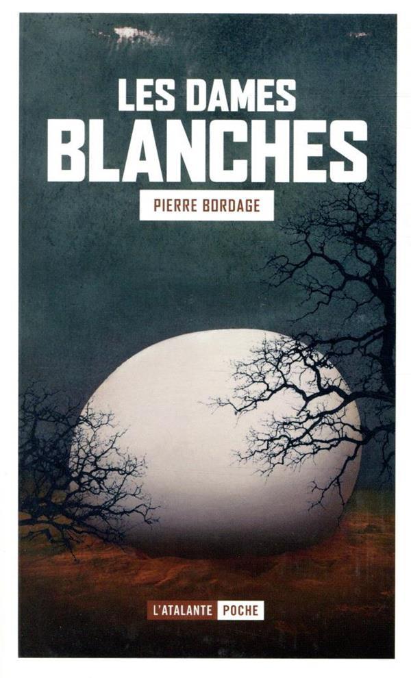 LES DAMES BLANCHES BORDAGE PIERRE ATALANTE