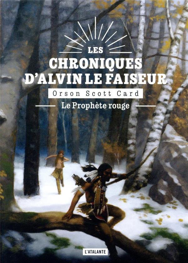 LES CHRONIQUES D'ALVIN LE FAISEUR T.2  -  LE PROPHETE ROUGE CARD, ORSON SCOTT ATALANTE