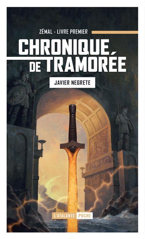 CHRONIQUES DE TRAMOREE T.1 : ZEMAL NEGRETE, JAVIER ATALANTE
