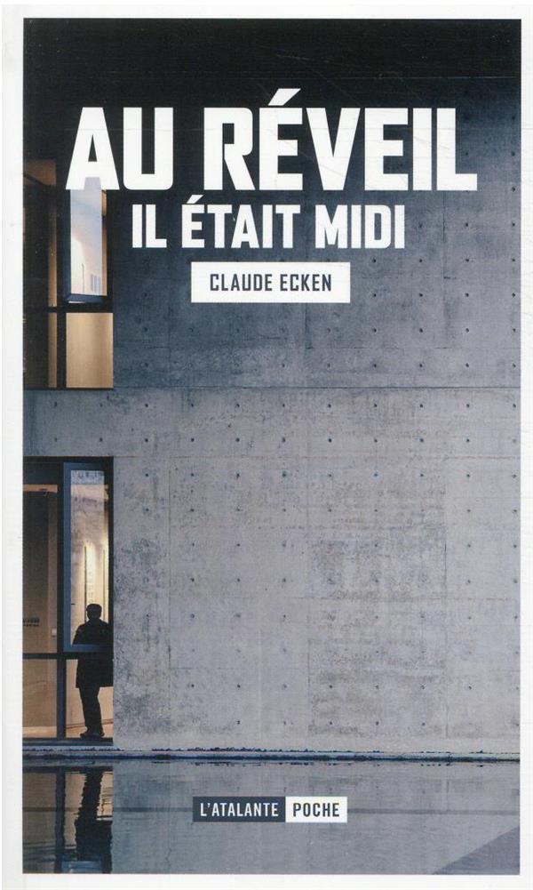AU REVEIL IL ETAIT MIDI ECKEN, CLAUDE ATALANTE