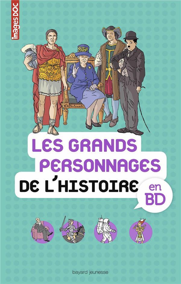 LES GRANDS PERSONNAGES DE L'HISTOIRE EN BD - IMAGES DOC  BAYARD JEUNESSE