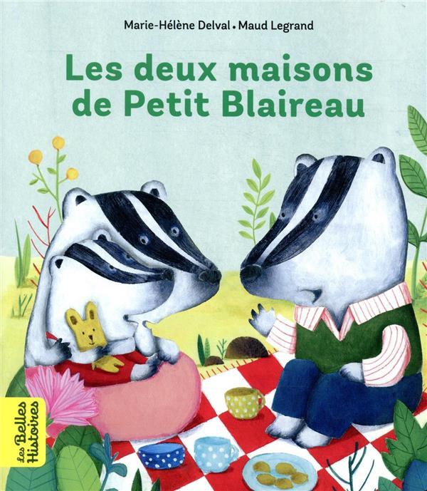 LES DEUX MAISONS DE PETIT BLAIREAU  LEGRAND, MAUD BAYARD JEUNESSE