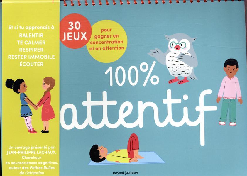 100% ATTENTIF  -  30 JEUX POUR GAGNER EN ATTENTION ET EN CONCENTRATION LESAUVAGE/MICHAUD BAYARD JEUNESSE
