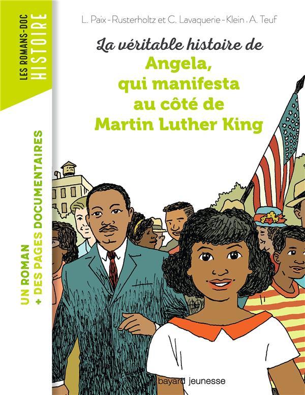LA VERITABLE HISTOIRE D'ANGELA, QUI MANIFESTA AU COTE DE MARTIN LUTHER KING  BAYARD JEUNESSE