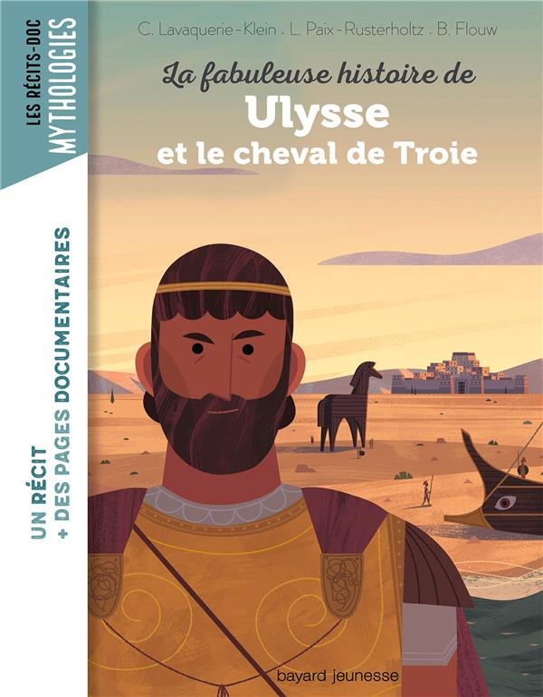 LA FABULEUSE HISTOIRE DE ULYSSE ET LE CHEVAL DE TROIE  BAYARD JEUNESSE