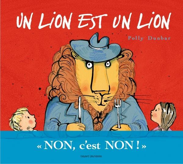 UN LION EST UN LION DUNBAR POLLY BAYARD JEUNESSE