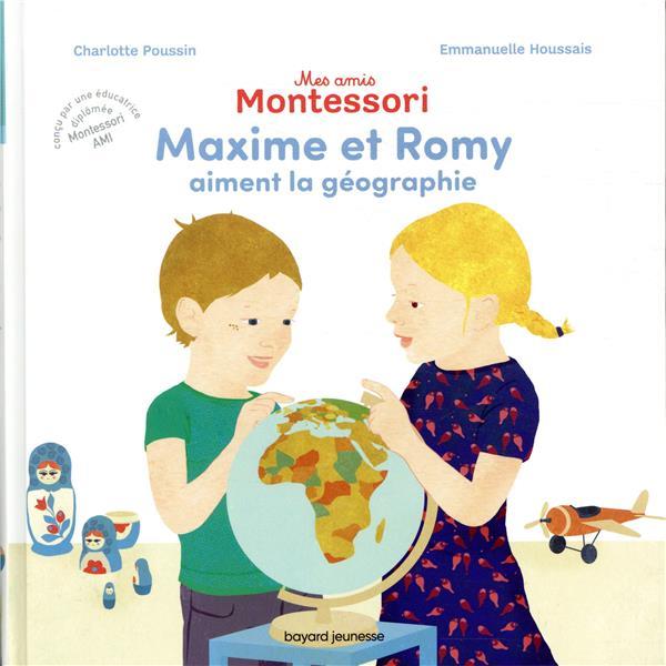MES AMIS MONTESSORI T.2  -  MAXIME ET ROMY AIMENT LA GEOGRAPHIE