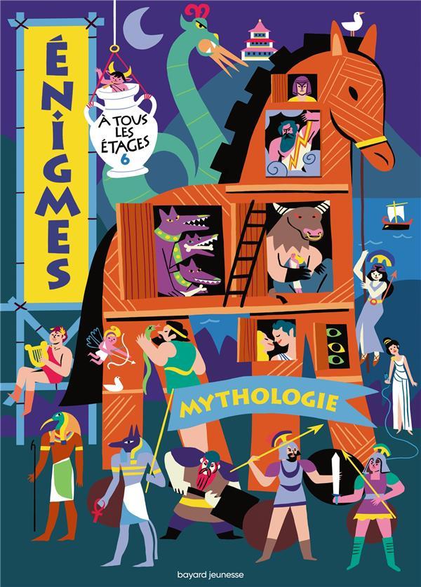 ENIGMES A TOUS LES ETAGES T.6  -  MYTHOLOGIE  BAYARD JEUNESSE