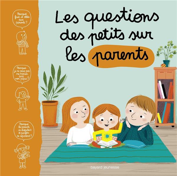 LES QUESTIONS DES PETITS SUR LES PARENTS