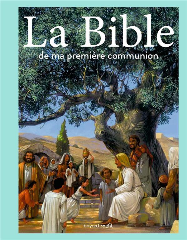 LA BIBLE DE MA PREMIERE COMMUNION
