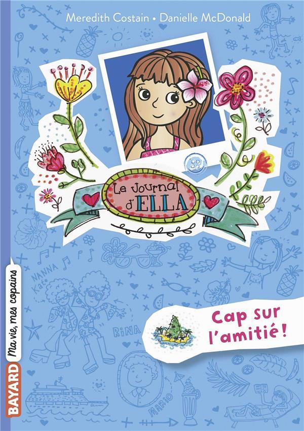 LE JOURNAL D'ELLA T.10  -  CAP SUR L'AMITIE !