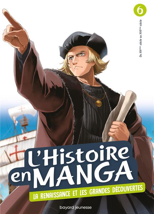 L'HISTOIRE EN MANGA (TOME 6). LE TEMPS DES CONQUETES ET LA RENAISSANCE  BAYARD JEUNESSE