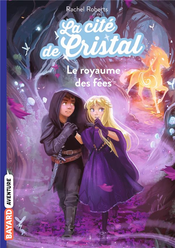 LA CITE DE CRISTAL T.2  -  LE ROYAUME DES FEES ROBERTS/BLATTMAN BAYARD JEUNESSE