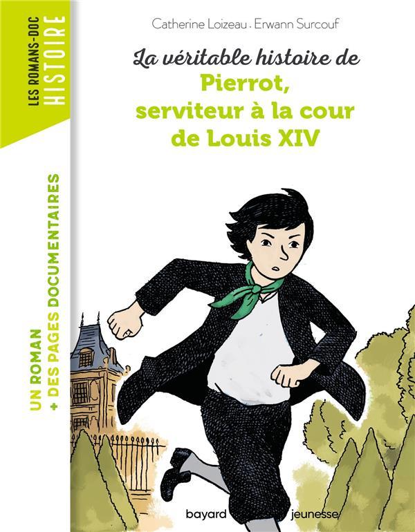 LA VERITABLE HISTOIRE DE PIERROT, SERVITEUR A LA COUR DE LOUIS XIV - NE -