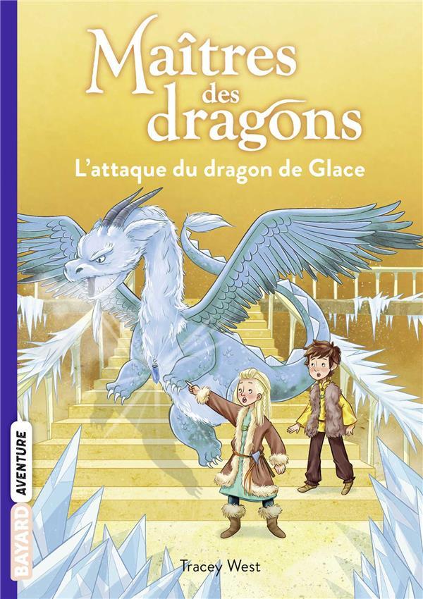 MAITRES DES DRAGONS T.9  -  L'ATTAQUE DU DRAGON DE GLACE WEST/DE POLONIA BAYARD JEUNESSE