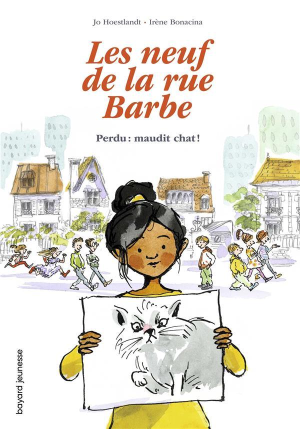 LES NEUF DE LA RUE BARBE T.1  -  PERDU : MAUDIT CHAT ! HOESTLANDT/BONACINA BAYARD JEUNESSE