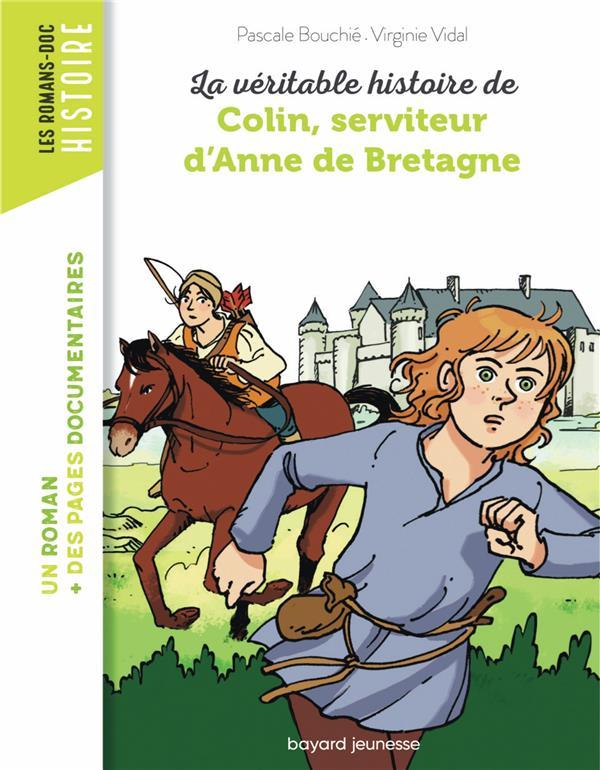 LA VERITABLE HISTOIRE DE COLIN, SERVITEUR D'ANNE DE BRETAGNE BOUCHIE, PASCALE  BAYARD JEUNESSE