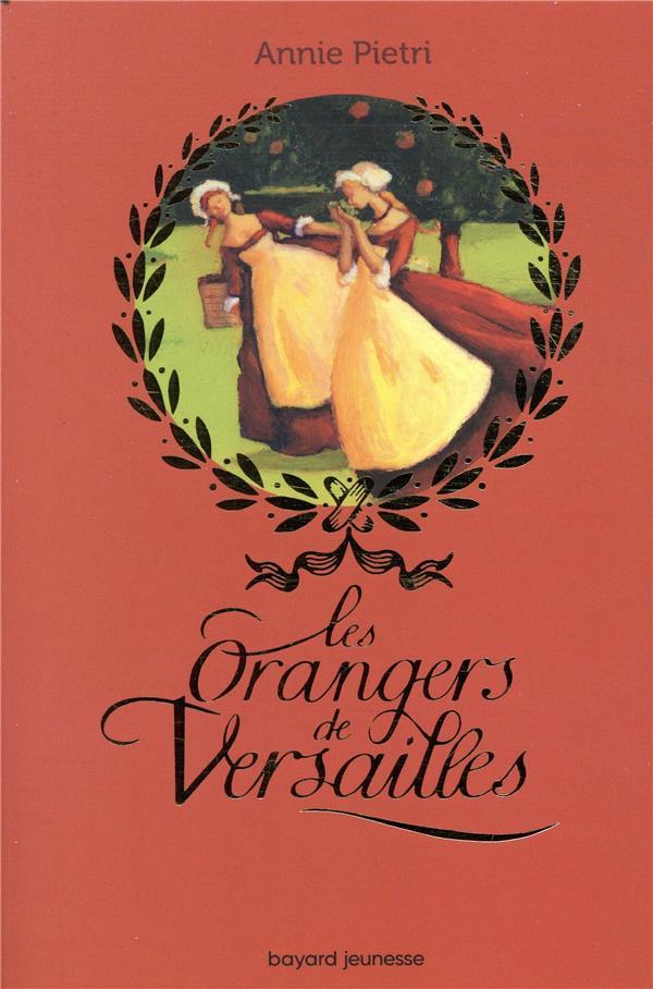 LES ORANGERS DE VERSAILLES T.1 PIETRI, ANNIE BAYARD JEUNESSE