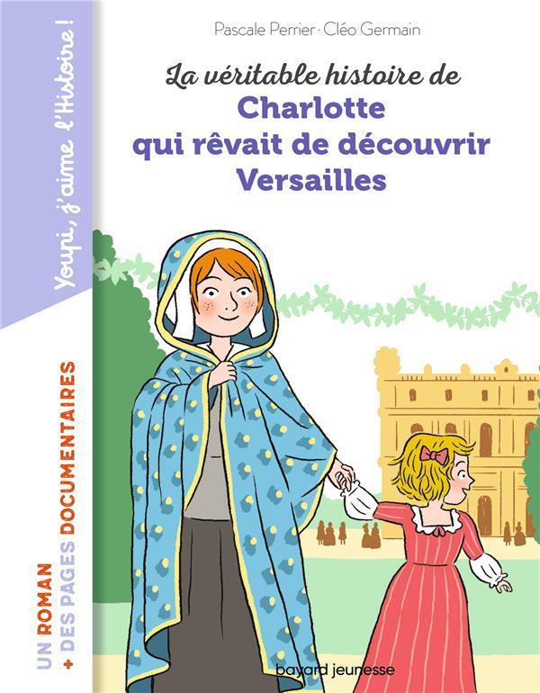 LA VERITABLE HISTOIRE DE CHARLOTTE AU CHATEAU DE VERSAILLES
