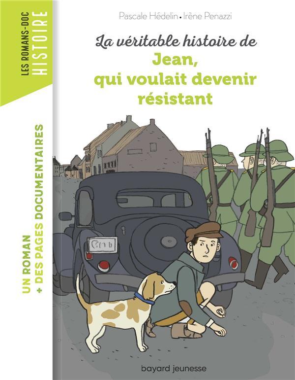 LA VERITABLE HISTOIRE DE JEAN QUI VOULAIT DEVENIR RESISTANT