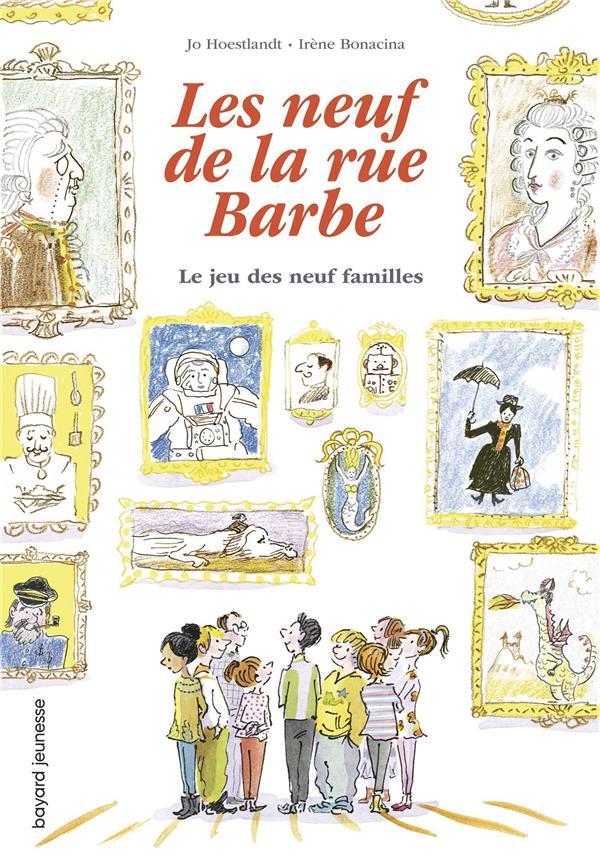 LES NEUF DE LA RUE BARBE T.3 : LE JEU DES NEUF FAMILLES HOESTLANDT/BONACINA BAYARD JEUNESSE