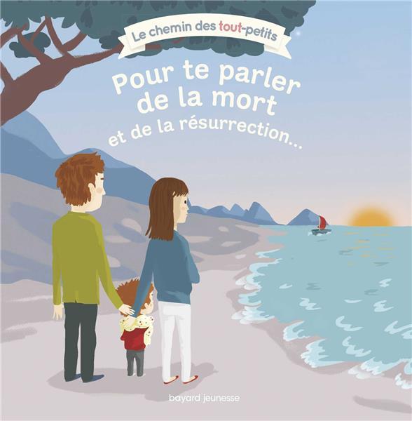 POUR TE PARLER DE LA MORT ET DE LA RESURRECTION...