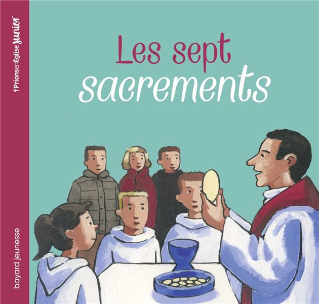 PRIONS EN EGLISE JUNIOR  -  LES SEPT SACREMENTS