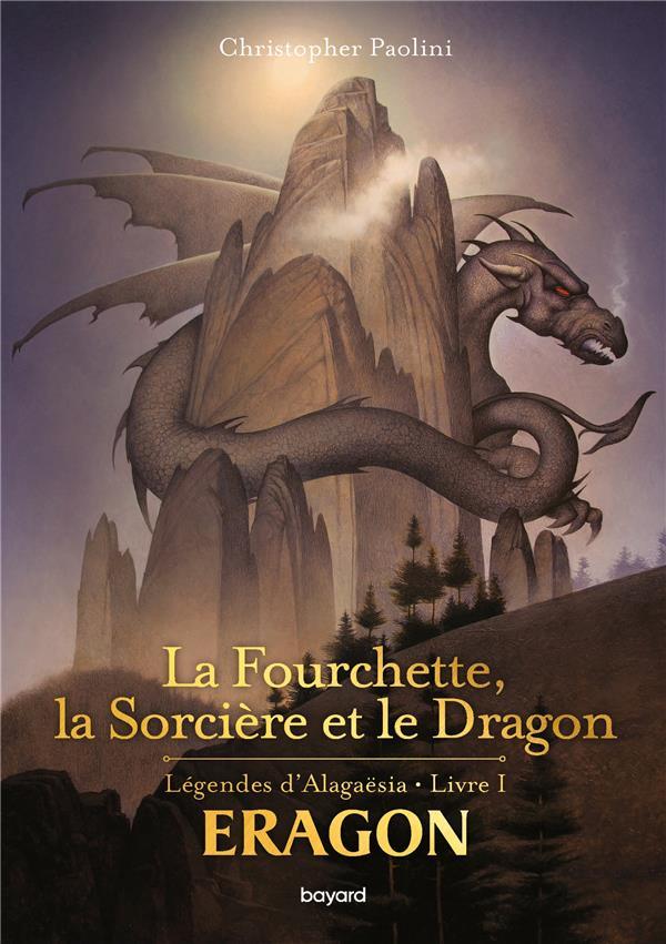 ERAGON - LEGENDES D'ALAGAESIA T.1  -  LA FOURCHETTE, LA SORCIERE ET LE DRAGON  BAYARD JEUNESSE