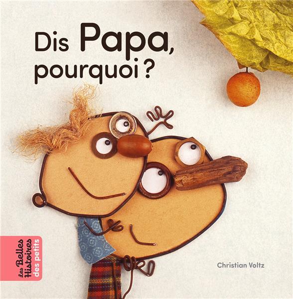 - DIS PAPA, POURQUOI ?