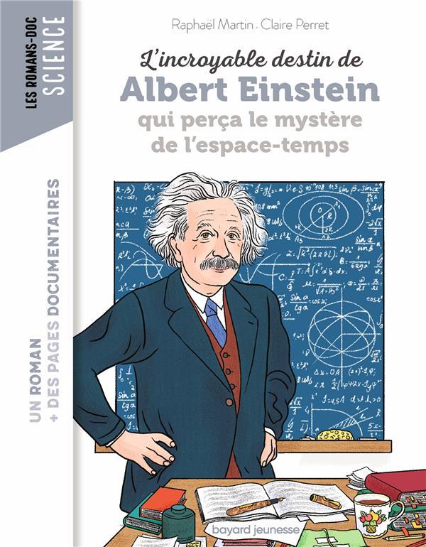 L'INCROYABLE DESTIN DE ALBERT EINSTEIN QUI PERCA LE MYSTERE DE L'ESPACE-TEMPS