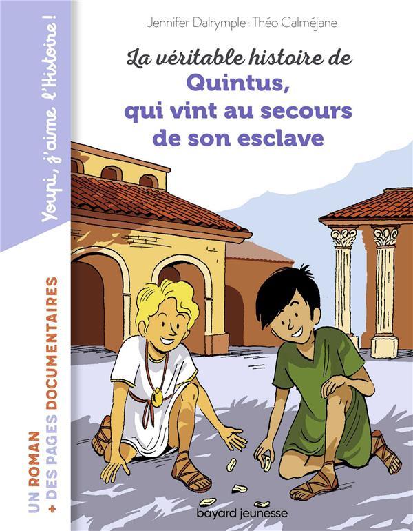 LA VERITABLE HISTOIRE DE QUINTUS, QUI VINT AU SECOURS DE SON ESCLAVE