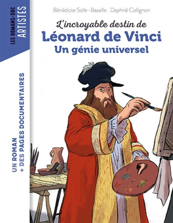 L'INCROYABLE DESTIN DE LEONARD DE VINCI, GENIE UNIVERSEL