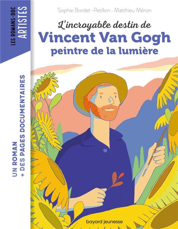 L'INCROYABLE DESTIN DE VINCENT VAN GOGH, PEINTRE DE LA LUMIERE