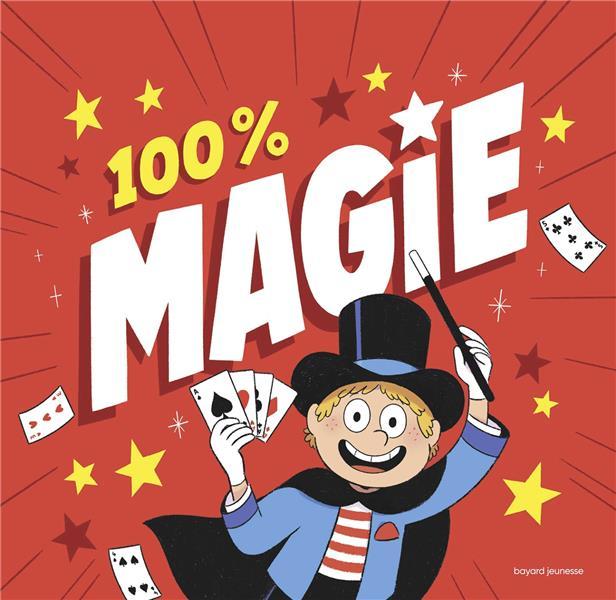 100 % MAGIE ! - 25 TOURS BLUFFANTS AVEC DES ACCESSOIRES ! MOSSIERE/MUSCAT/CAUT BAYARD JEUNESSE