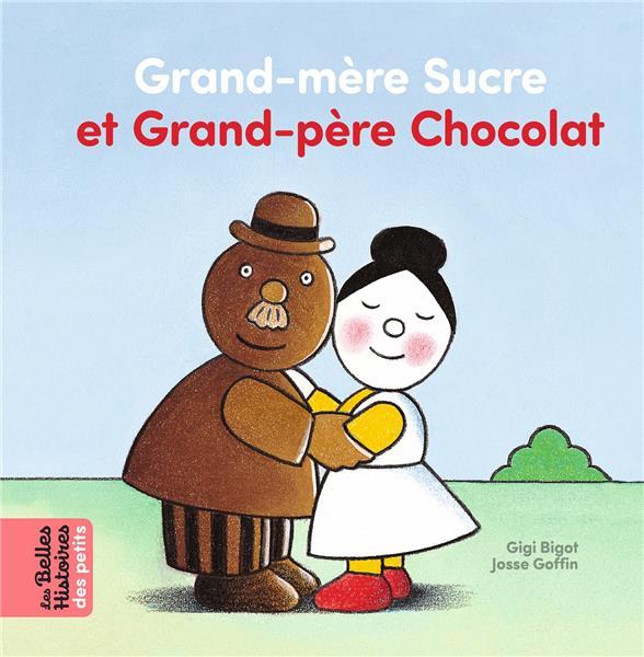 GRAND-MERE SUCRE ET GRAND-PERE CHOCOLAT GIGI, BIGOT  BAYARD JEUNESSE