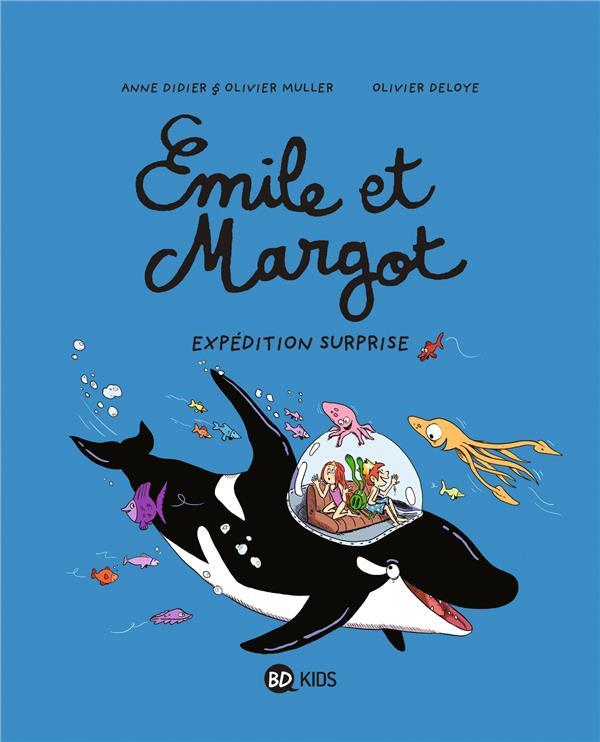 EMILE ET MARGOT, TOME 10 - EXPEDITION SURPRISE MULLER/DIDIER/DELOYE BAYARD JEUNESSE