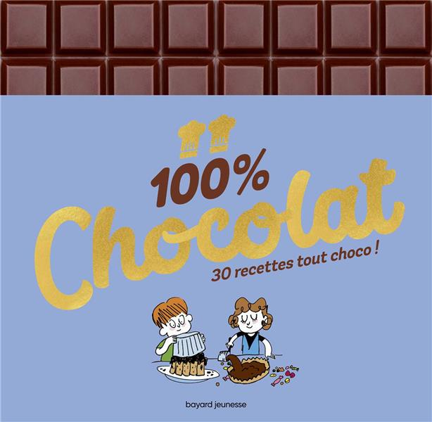 100 % CHOCOLAT  -  30 RECETTES TOUT CHOCO !