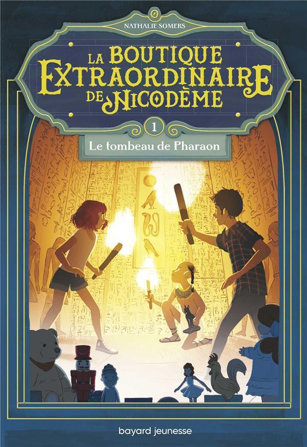 LA BOUTIQUE EXTRAORDINAIRE DE NICODEME T.1  -  LE TOMBEAU DE PHARAON SOMERS, NATHALIE BAYARD JEUNESSE