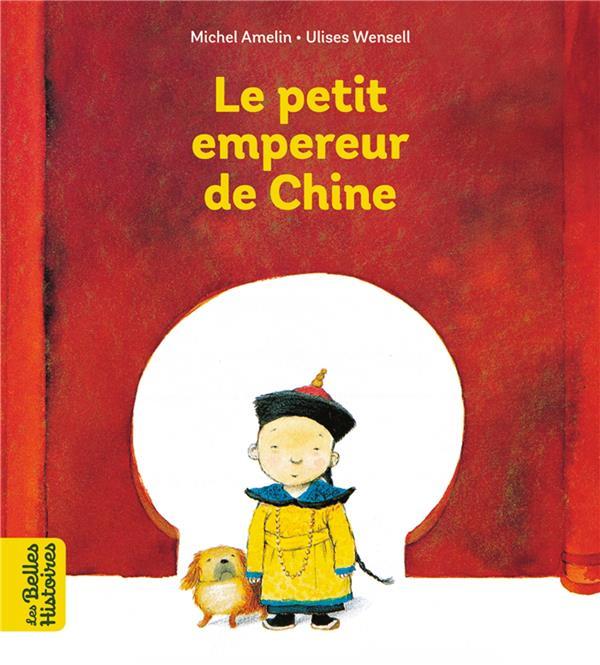 LE PETIT EMPEREUR DE CHINE AMELIN, MICHEL  BAYARD JEUNESSE